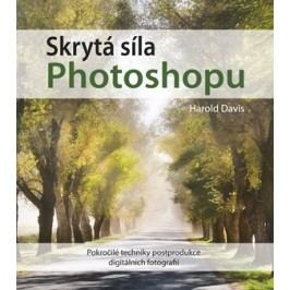 Skrytá síla Photoshopu | Harold Davis