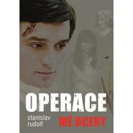 Operace mé dcery | Stanislav Rudolf