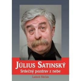Július Satinský: Srdečný pozdrav z nebe | Luboš Nečas