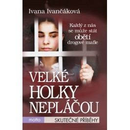 Velké holky nepláčou | Ivana Ivančáková
