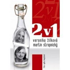 Dva v jednom | Veronika Žilková, Martin Stropnický