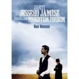 Zabití Jesseho Jamese zbabělcem Robertem | Ron Hansen