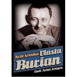 Král komiků Vlasta Burian | Emil Artur Longen