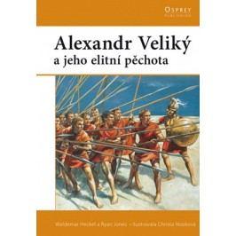 Alexander Veliký a jeho elitní pěchota | Waldemar Heckel, Ryan Jones