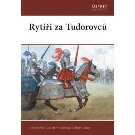 Rytíři za Tudorovců | Christopher Gravett
