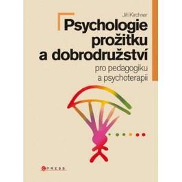 Psychologie prožitku a dobrodružství | Jiří Kirchner, kolektiv