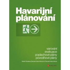 Havarijní plánování | Danuše Kratochvílová, Danuše Kratochvílová ml., Marek Smetana