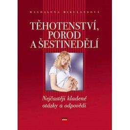 Těhotenství, porod a šestinedělí | Magdalena Mikulandová