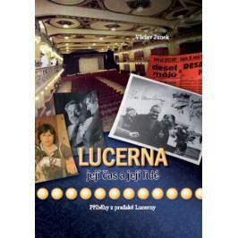 Lucerna, její čas a její lidé | Václav Junek