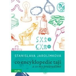 Co encyklopedie tají | Stanislava Jarolímková