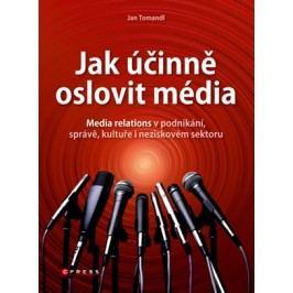 Jak účinně oslovit média | Jan Tomandl