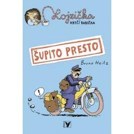 Šupito presto | Bruno Heitz, Bruno Heitz