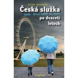 Česká služka aneb Byla jsem au-pair po dvaceti letech | Petra Braunová, Olga Francová