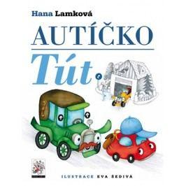 Autíčko Tút | Hana Lamková, Eva Šedivá