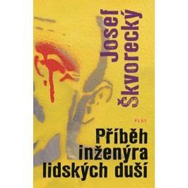 Příběh inženýra lidských duší | Josef Škvorecký