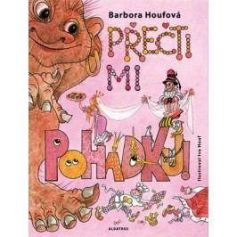 Přečti mi pohádku! | Barbora Houfová, Ivo Houf