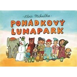 Pohádkový lunapark | Alois Mikulka, Alois Mikulka