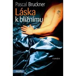 Láska k bližnímu | Pascal Bruckner