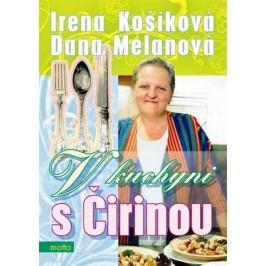 V kuchyni s Čirinou | Irena Košíková, Dana Melanová