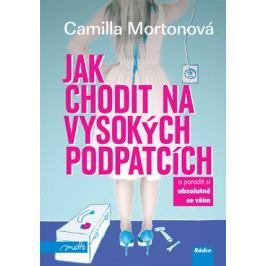 Jak chodit na vysokých podpatcích | Camilla Mortonová