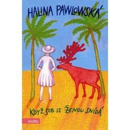 Když sob se ženou snídá | Halina Pawlowská
