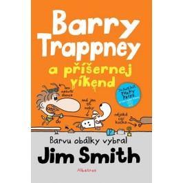 Barry Trappney a příšernej víkend | Jim Smith, Jim Smith