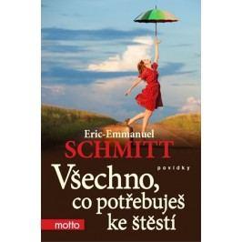 Všechno, co potřebuješ ke štěstí | Eric-Emmanuel Schmitt