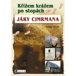 Křížem krážem po stopách Járy Cimrmana | Radek Laudin