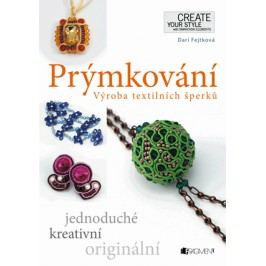 Prýmkování – Výroba textilních šperků | Drahomíra Fejtková, Darí Fejtková