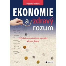 Ekonomie a zdravý rozum | Vladimír Tomšík, Václav Klaus