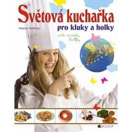 Světová kuchařka pro kluky a holky   Helena Rytířová, Chevaliere, s.r.o.
