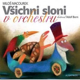 Všichni sloni v orchestru | Miloš Macourek, Adolf Born