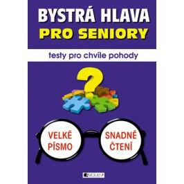 Bystrá hlava pro seniory – testy pro chvíle pohody | Renáta Drábová, Zubíková Zdeňka