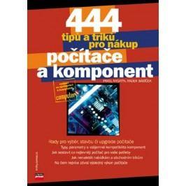 444 tipů a triků pro nákup počítače a komponent | Pavel Nygrýn, Radek Bábíček