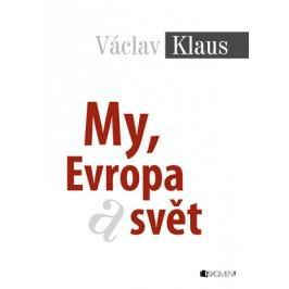 Václav Klaus – My, Evropa a svět | Václav Klaus