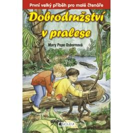 Dobrodružství v pralese | Mary PopeOsborne, Sal Murdocca, Drahomíra Michnová