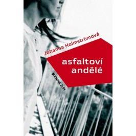 Asfaltoví andělé | Johanna Holmströmová, Ondřej Vimr
