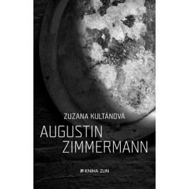 Augustin Zimmermann | Radek Jahůdka, Radek Jahůdka, Zuzana Kultánová