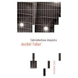 Fahrenheitova dvojčata (paperback) | Michel Faber, Viktor Janiš