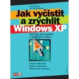 Jak vyčistit a zrychlit Windows XP | Joli Ballew, Jeff Dunteman