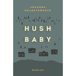 Hush baby | Johanna Holmströmová, Helena Matochová