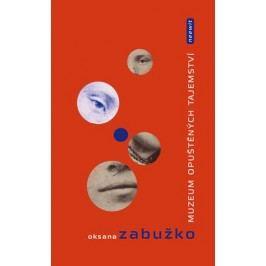 Muzeum opuštěných tajemství | Oksana Zabužko, Rita Ida Kindlerová