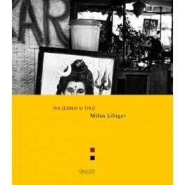 Na jedno u Šivů | Milan Libiger