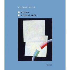 Pozdní sběr / Poemy | Vladimír Mikeš