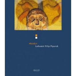 Předěly | Lubomír Filip Piperek