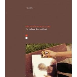 Přicházím sama k sobě | Jaroslava Kutheilová