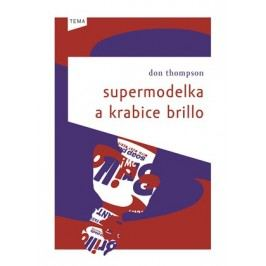 Supermodelka a krabice Brillo | Don Thompson, Martina Neradová