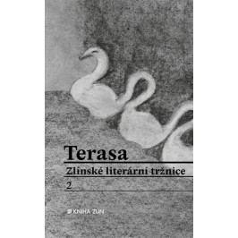 Terasa Zlínské literární tržnice 2 | kolektiv, Radek Jahůdka, Radek Jahůdka