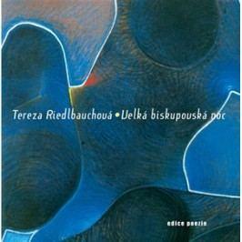 Velká biskupovská noc | Tereza Riedlbauchová
