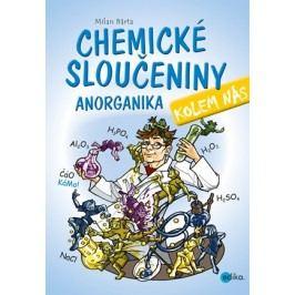 Chemické sloučeniny kolem nás – Anorganika | Milan Bárta, Atila Vörös